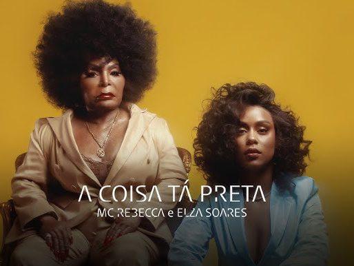 Elza Soares e Mc Rebecca na capa do single 'A Coisa Tá Preta' Imagem: Reprodução/Instagram
