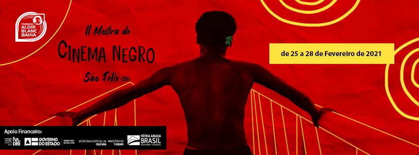 A II Mostra de Cinema Negro de São Félix ocorrerá entre os dias 25 e 28 de fevereiro de 2021 e será realizada de forma totalmente online.